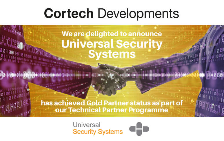 UniversalSecuritySystems Joins Cortech Developments Technical Partner Programme